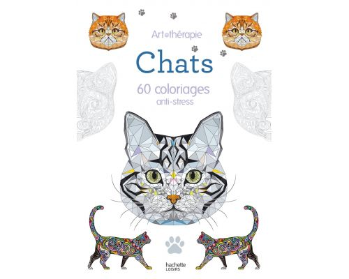 Un Cahier Chats : 60 coloriages anti-stress