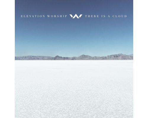 Un CD Elevation Worship - There Is A Cloud