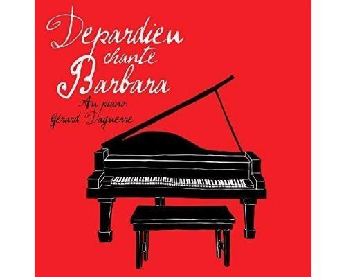 Un CD Gérard Depardieu - Depardieu Chante Barbara