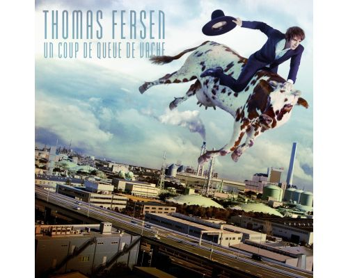 Un CD Thomas Fersen - Un Coup de Queue de Vache