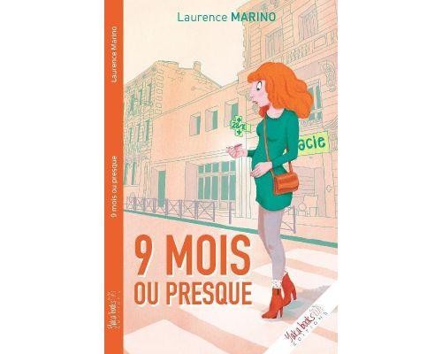 Un Livre 9 Mois Ou Presque de Laurence Marino