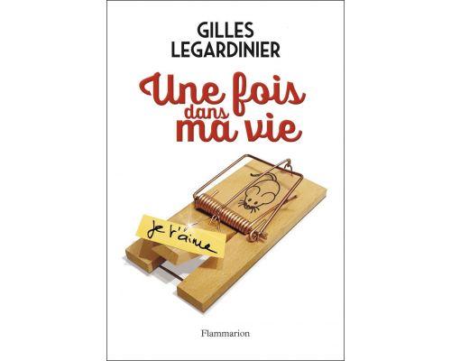 Un Livre Une fois dans ma vie de Gilles Legardinier