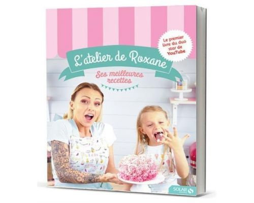 A book Roxane's workshop, the best recipes